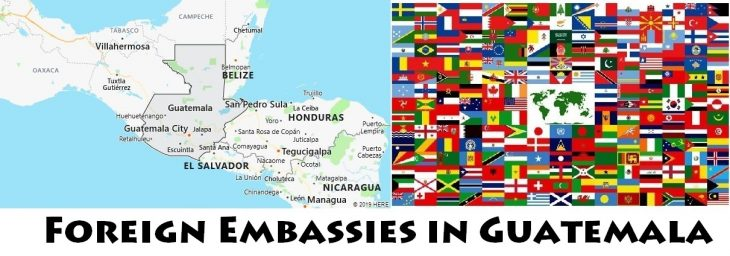 Foreign Embassies and Consulates in Guatemala